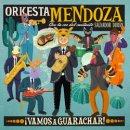 ORKESTA MENDOZA / VAMOS A GUARACHAR!