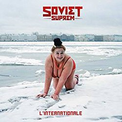 SOVIET SUPREM / L'INTERNATIONALE