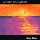 GREG RIBOT / LENGUA SIN PALABRAS