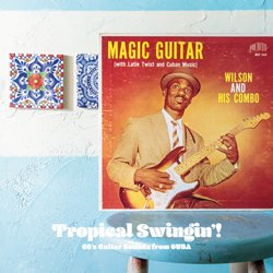 VARIOUS / TOPICAL SWINGIN'! 60'S GUITAR SOUNDS FROM CUBA