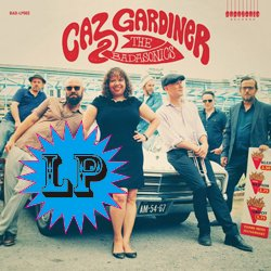 CAZ GARDINER & THE BADASONICS / CAZ GARDINER & THE BADASONICS