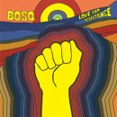 BOSQ / LOVE AND RESISTANCE