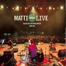 I MATTI DELLEGIUNCAIE / MATTI LIVE