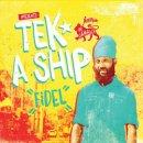 FIDEL / TEK A SHIP