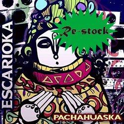 ESCARIOKA / PACHAHUASKA