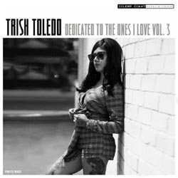 TRISH TOLEDO / DEDICATED TO THE ONES I LOVE VOL.3