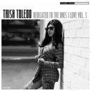TRISH TOLEDO / DEDICATED TO THE ONES I LOVE VOL.3