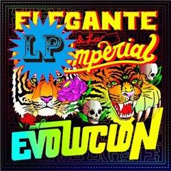 ELEGANTE & LA IMPERIAL / EVOLUCION