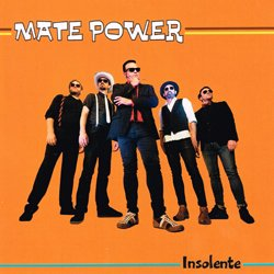 MATE POWER / INSOLENTE