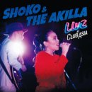 SHOKO & THE AKILLA / LIVE AT CLUB ASIA