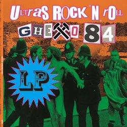 GHETTO 84 / ULTRAS ROCK'N'ROLL