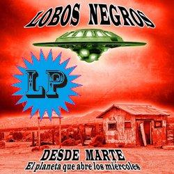 LOBOS NEGROS / DESDE MARTE