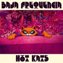 BAJA FREQUENCIA / HOT KATS