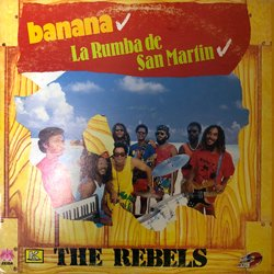 THE REBELS / BANANA LA RUMBA DE SAN MARTIN