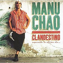 MANU CHAO/CLANDESTINO