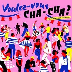 VARIOUS / VOULEZ-VOUS CHA-CHA?