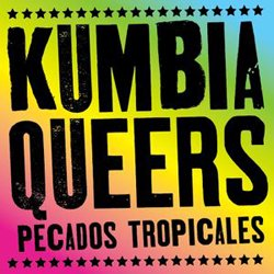 KUMBIA QUEERS / PESCADOS TROPICALES