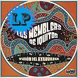 LOS WEMBLER'S DE IQUITOS / VISON DEL AYAHUASCA