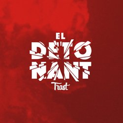 TRAST / EL DETO NANT