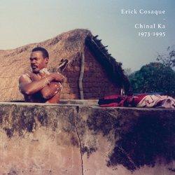 ERICK COSAQUE / CHINAL KA 1973-1995