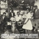 VARIOUS / JAMAICA JAZZ FROM FEDERAL RECORDS