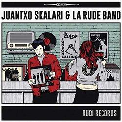 JUANTXO SKALARI & LA RUDE BAND / RUDI RECORDS