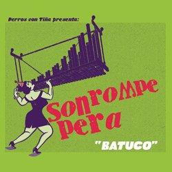 SON ROMPE PERA / BATUCO