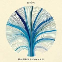 EL BUHO / TRIBUTARIES : A REMIX ALBUM
