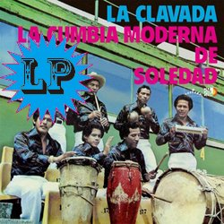 LA CUMBIA MODERNA DE SOLDAD / LA CLAVADA