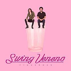 FIGUEROAS / SWING VENENO