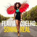FLAVIA COELHO / SONHO REAL