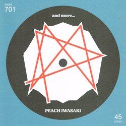 PEACH IWASAKI, and more... / SPLIT 7inch