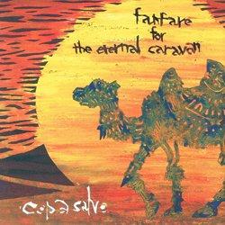 COPA SALVO / FANFARE FOR THE ETERNAL CARAVAN