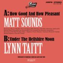 MATT SOUNDS, LYNN TAITT / HOW GOOD AND HOW PLEASANT