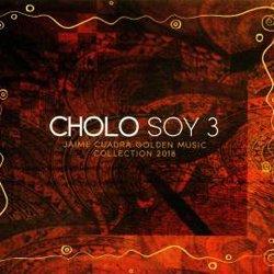 JAIME CUADRA / CHOLO SOY 3