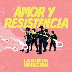LA NUEVA INVASION / AMOR Y RESISTANCIA