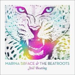 MARINA BBFACE & THE BEATROOTS / STILL BEATING