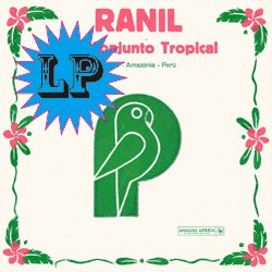 RANIL Y SU CONJUNTO TROPICAL / IQUITOS - AMAZONIA - PERU
