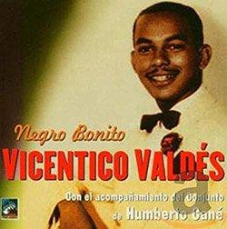 VICENTICO VALDES / NEGRO BONITO