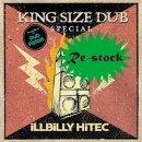 ILLBILLY HITEC / KING SIZE DUB SPECIAL