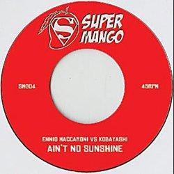ENNIO MACCARONI VS KOBAYASHI / AIN'T NO SUNSHINE