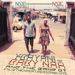Y-BAYANI AND BABY NAA AND THE BAND OF ENLIGHTENMENT,REASON AND LOVE / NSIE NSIE