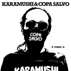 KARAMUSHI & COPA SALVO / PANDEMIC CORONA