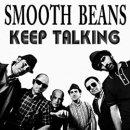 SMOOTH BEANS / KEEP TALKING