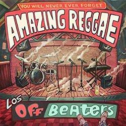 LOS OFFBEATERS / AMAZING REGGAE