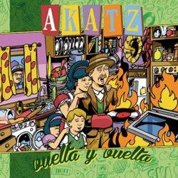 AKATZ / VUELTA Y VUELTA