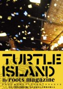 TURTLE ISLAND / BY ROOTS MAGAZINE