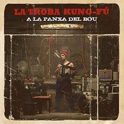LA TROBA KUNG-FU / A LA PANXA DEL BOU