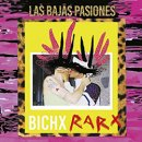 LAS BAJAS PASIONES / BICHX RARX