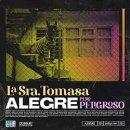 LA SRA. TOMASA / ALEGRE PERO PELIGROSO